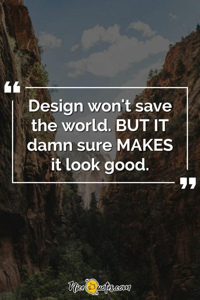 Design won't save the world.