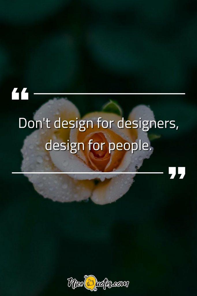 Don't design for designers, design for people