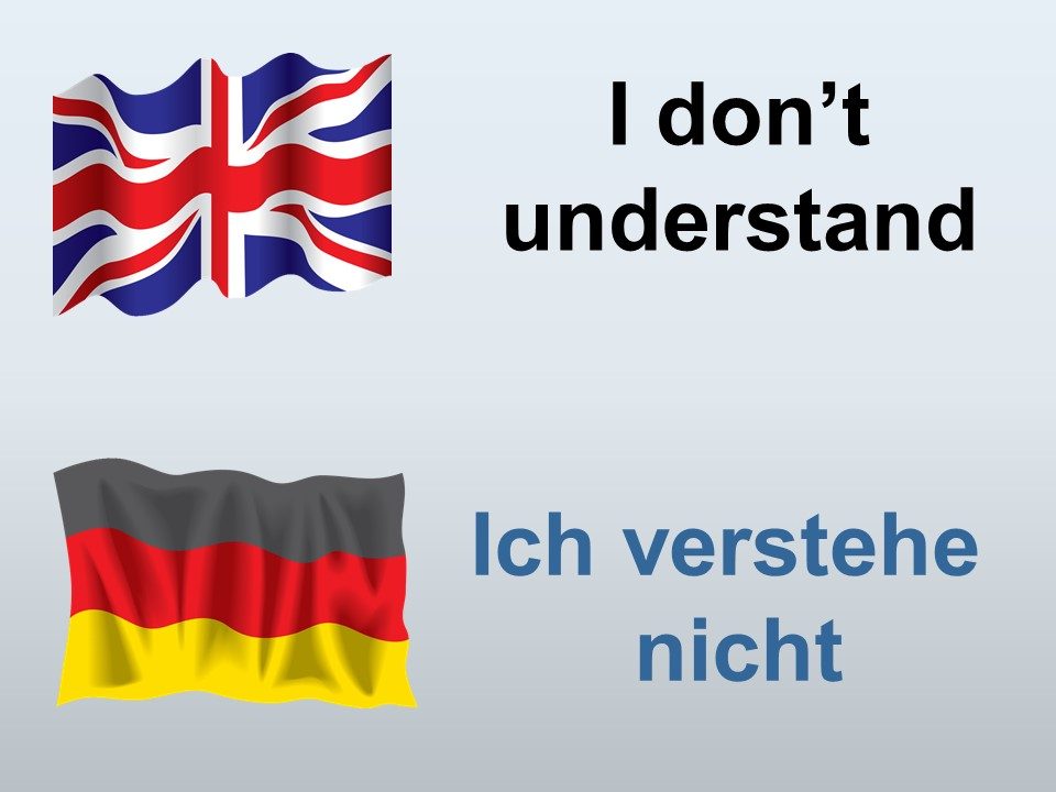 How To Say I do not understand in German