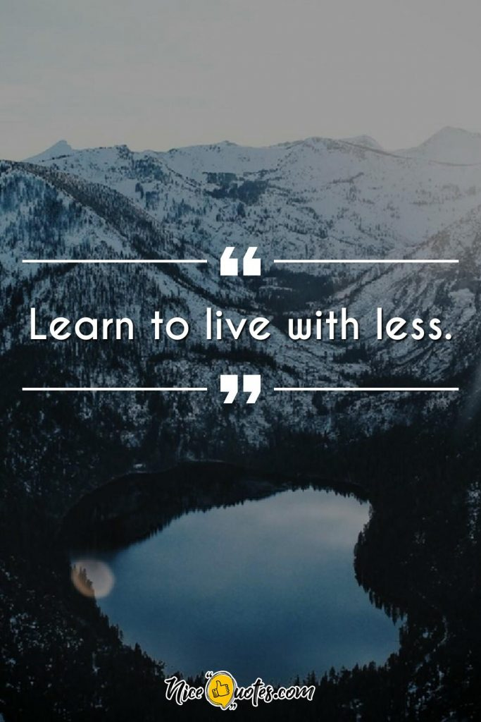 Learn to live with less