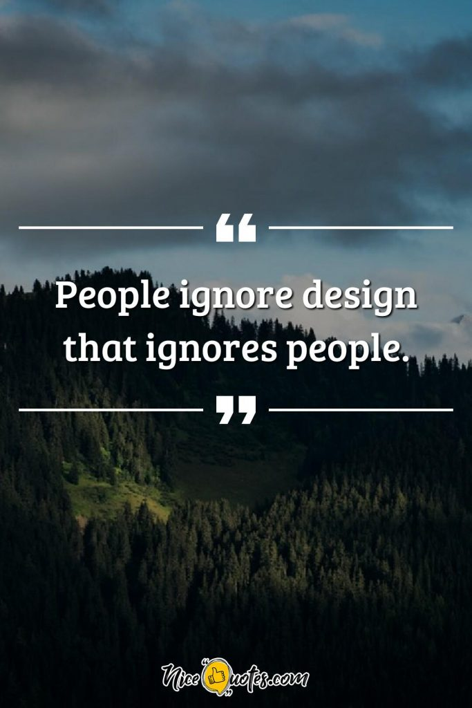 People ignore design that ignores people