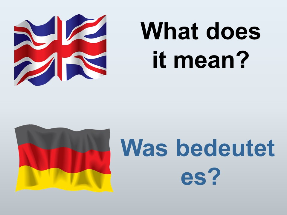 How to say What does it mean in German