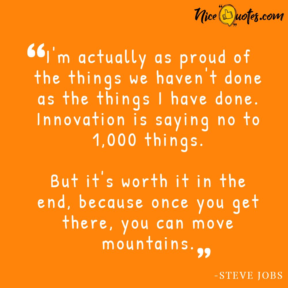 Steve Jobs-Innovation is saying no to 1,000 things