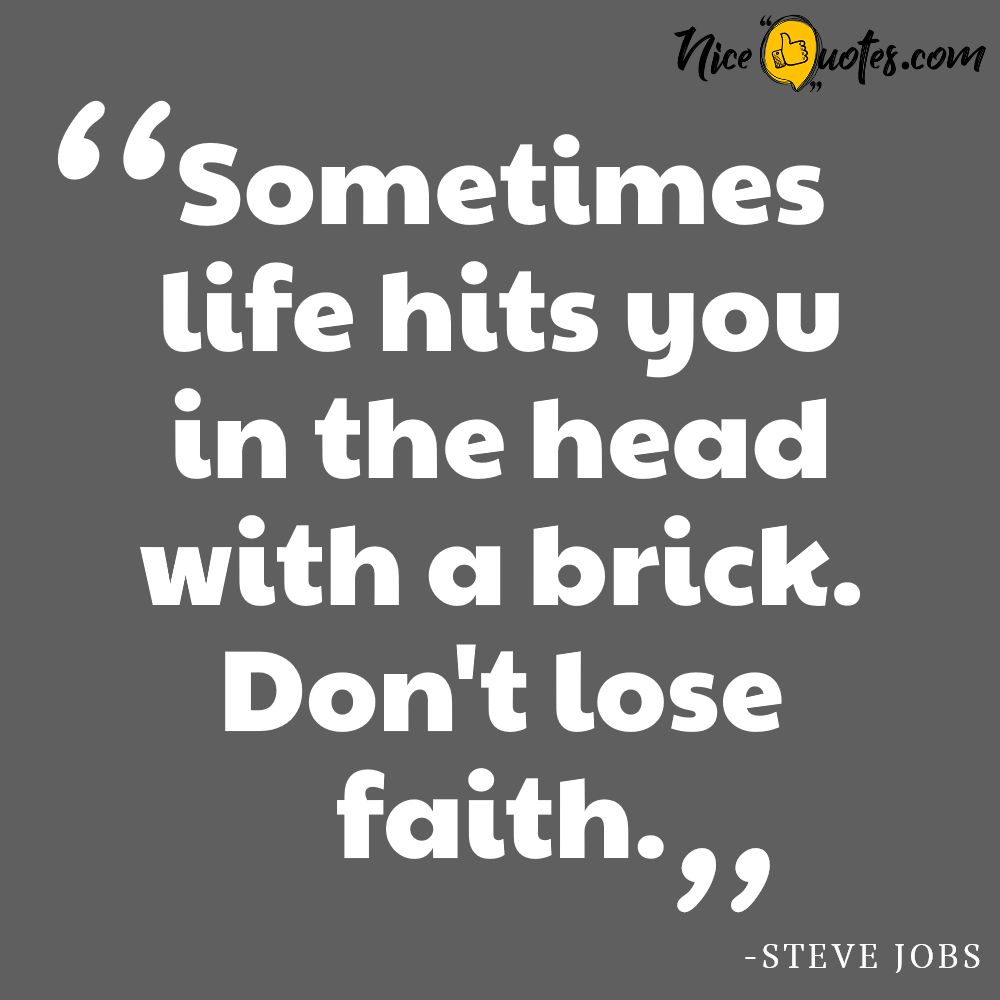 Steve Jobs-Sometimes life hits you in the head