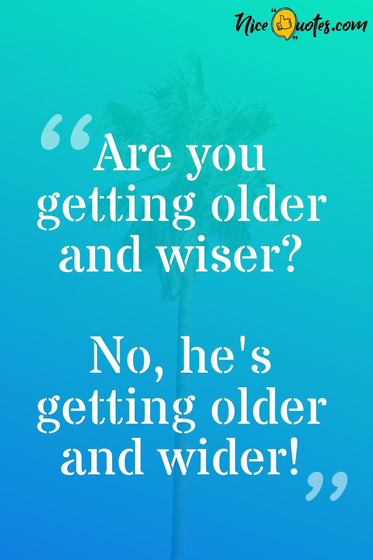 getting_older_and_wiser_quotes