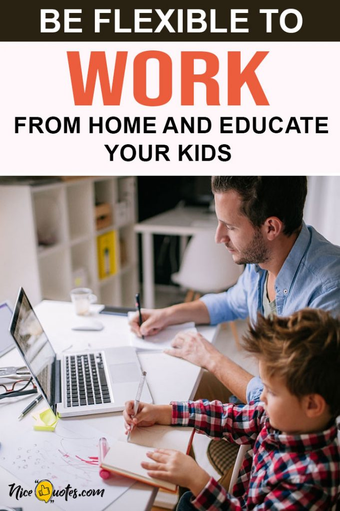 Be-Flexible-To-Work-From-Home-and-Educate-Your-Kids