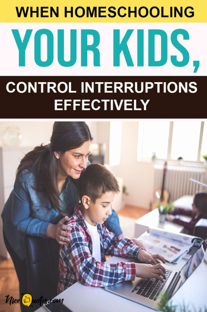 When-Homeschooling-Your-Kids-Control-Interruptions-Effectively