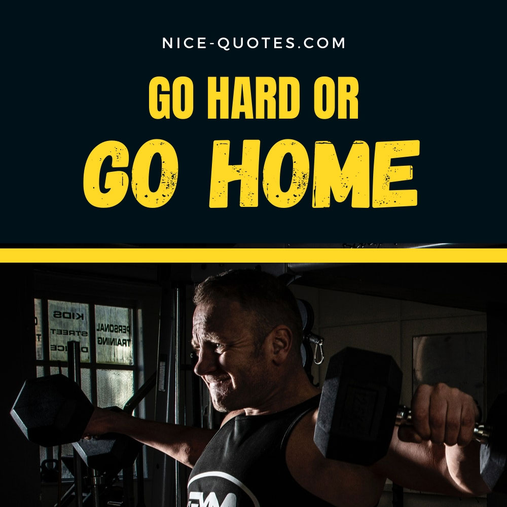 dumbell-quotes-go-hard-or-go-home