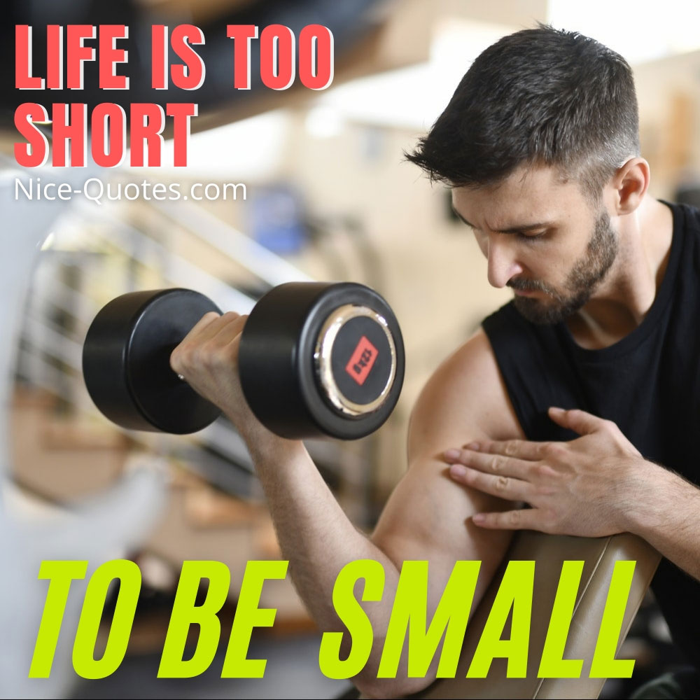 life-is-to-short-to-be-small